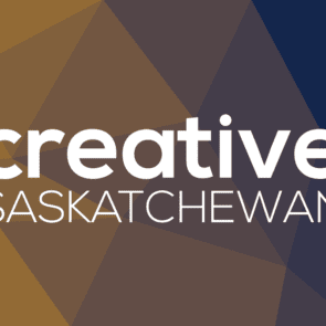 Creative Saskatchewan 2020-21 Grant Program Details and Opening Dates